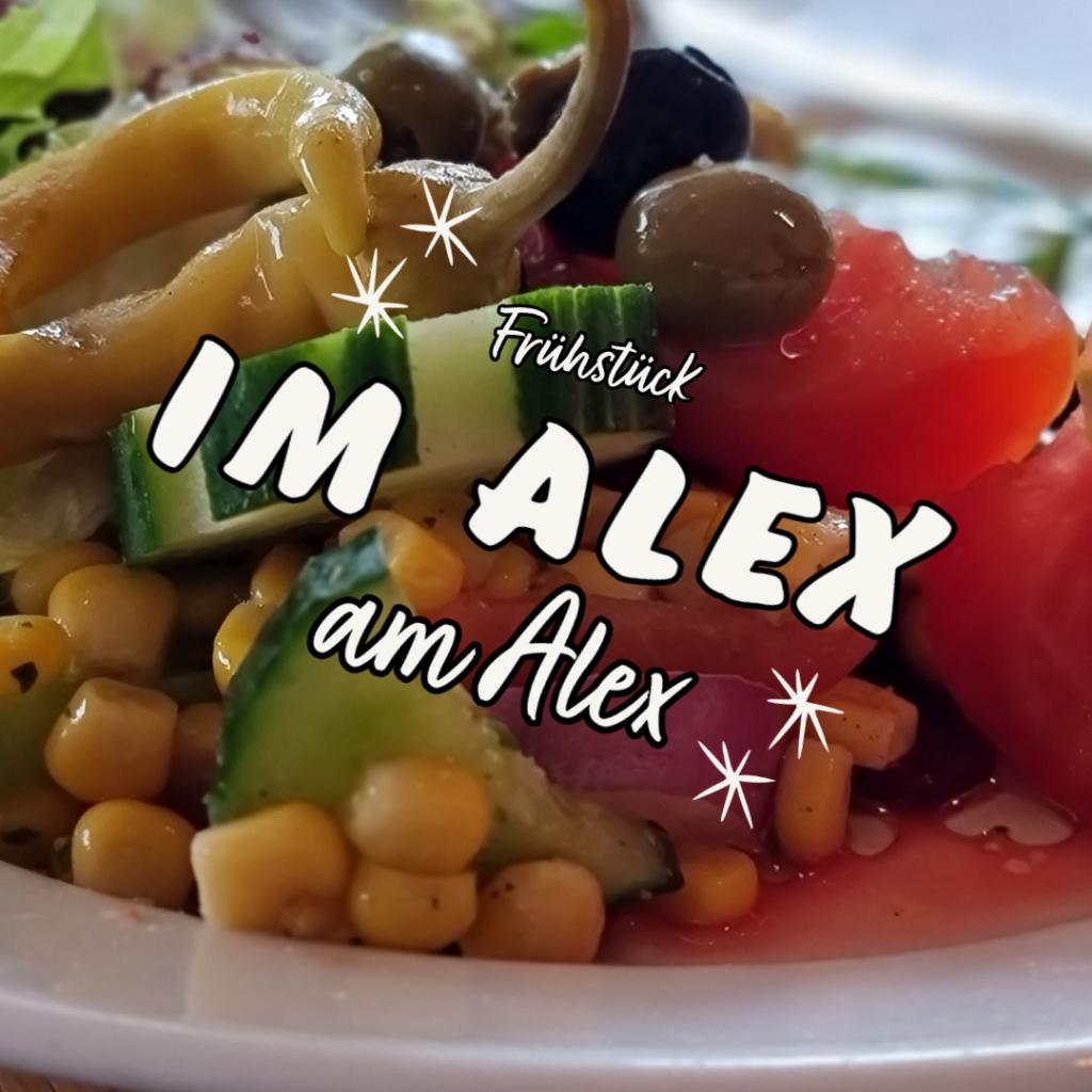 Frühstück im Alex am Alex - August 2021